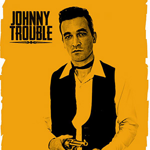 johnny-trouble-solo_300